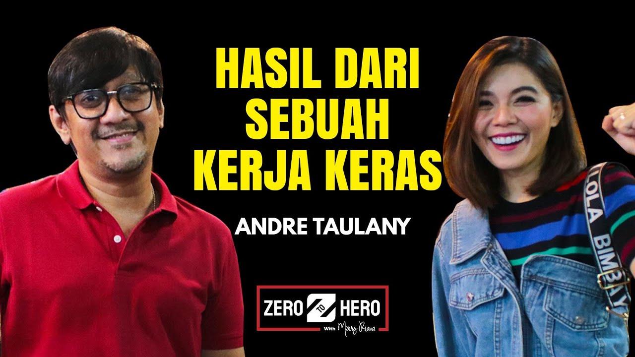 KERJA KERAS SULTAN BINTARO ANDRE TAULANY DARI DIGAJI 350 RIBU | Zero To Hero | Merry Riana