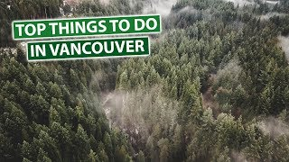 Top Things to Do in Vancouver   Canada Vlog