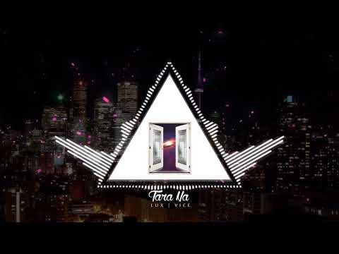 LUX - Tara Na ft. VICE CROZIER