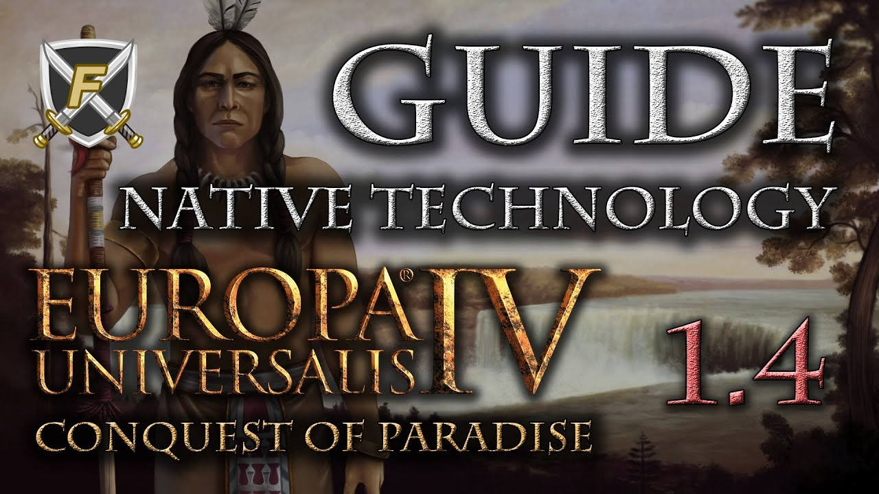 Europa Universalis 4: Guide to the Native Ideas and Technology in the  Conquest of Paradise