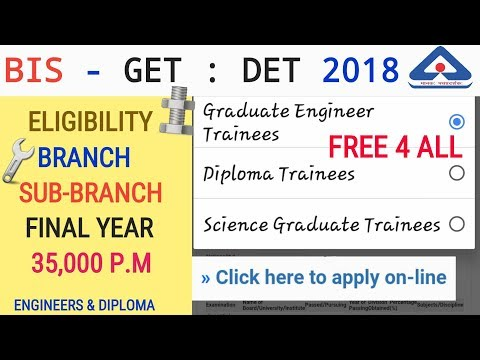 BIS – GET / DET 2018 ~ OFFICIAL NOTIFICATION ~ FOR ENGINEERS & DIPLOMA ~ ELIGIBILITY , BRANCHES etc.