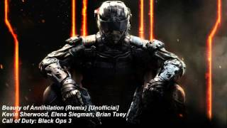 Call of Duty: Black Ops 3 Soundtrack - Beauty of Annihilation [Remix] (Unreleased)