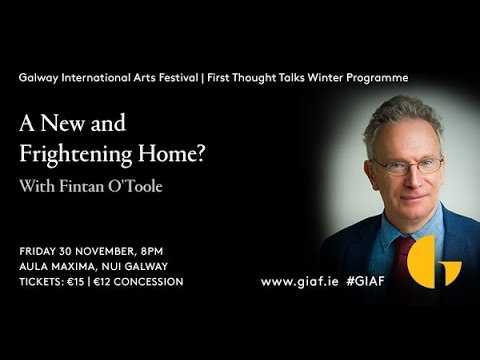 GIAF First Thought Talks: A New and Frightening Home? with Fintan O'Toole