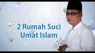 Inilah 2 Rumah Suci Umat Islam - Drs.Hajriyanto Y.Thohari,MA  - Cahaya Hikmah