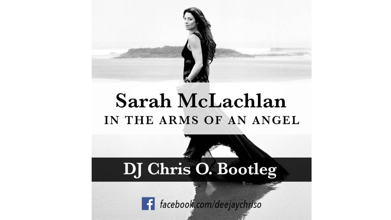 Sarah Mclachlan - In The Arms Of An Angel Dj Chris O-9759