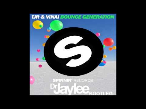TJR & VINAI - Bounce Generation (Dr Jay'lee EXTENDED MIX)