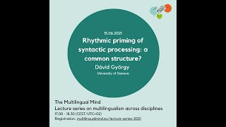 György: Rhythmic priming of syntactic processing: a common structure?