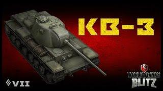 Обзор КВ-3 - Тише едет, дальше будет [WoT:Blitz]