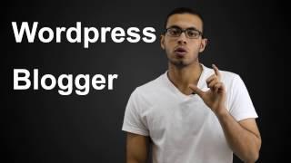 أيهم أفضل لموقعك Blogger أم Wordpress ام Joomla ؟