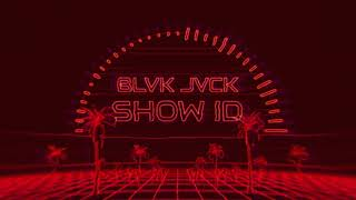 BLVK JVCK - Show ID