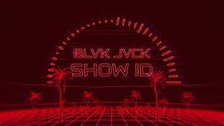 BLVK JVCK - Show ID