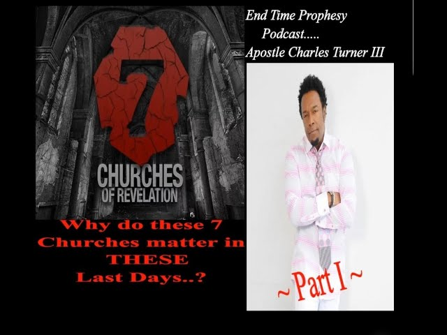 THE 7 CHURCHES OF THE BOOK OF REVELATION (Part I) - a PROPHETIC PODCAST