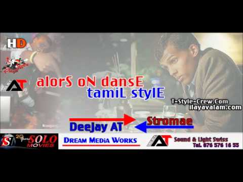 Alors On Danse Tamil Style by Deejay AT  T-Style-Crew.com