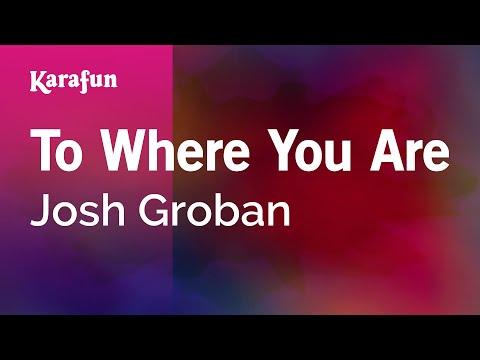 Karaoke To Where You Are - Josh Groban *
