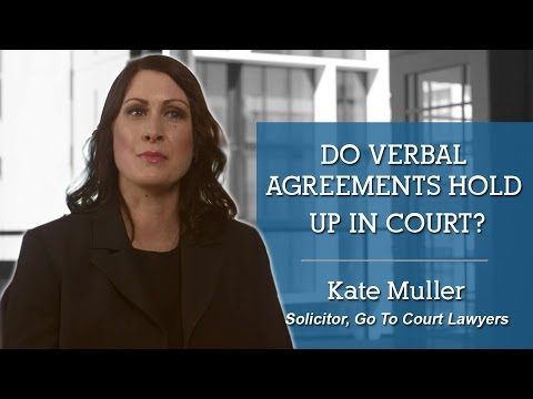 Do verbal agreements hold up in court? I Go To Court Lawyers