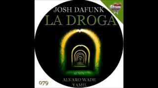 Josh DaFunk - La Droga (Alvaro Wade Remix) [Red Drum Music]