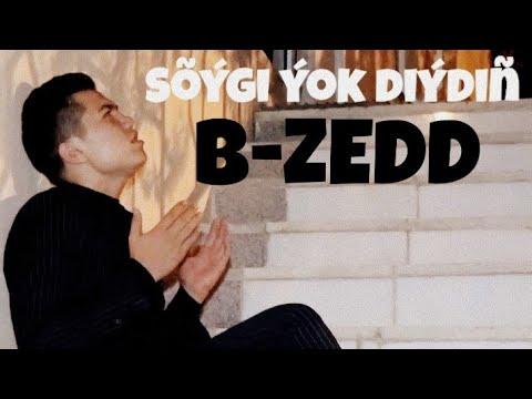 B-Zedd Ft Yhlas Gurdov - Sõýgi ýok Diýdiñ.Turkmen Rap (Turkmen Aýdym)