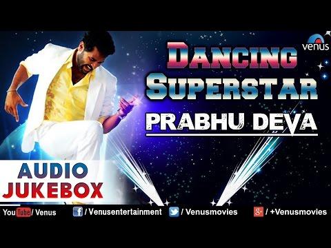 Dancing Superstar : Prabhu Deva ~ Superhit Bollywood Songs || Audio Jukebox