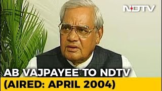 """Never Thought I Would Be A Politician, Always Wanted To Be A Poet"": Vajpayee (Aired: April 2004)"