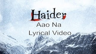 aao na lyric video haider vishal dadlani music by vishal bhardwaj