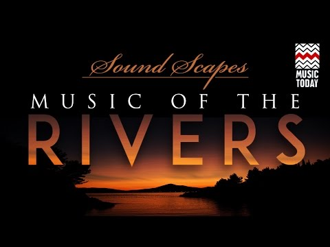 Sound Scapes-Music of the Rivers | Audio Jukebox | World Music | Instrumental | Hariprasad Chaurasia