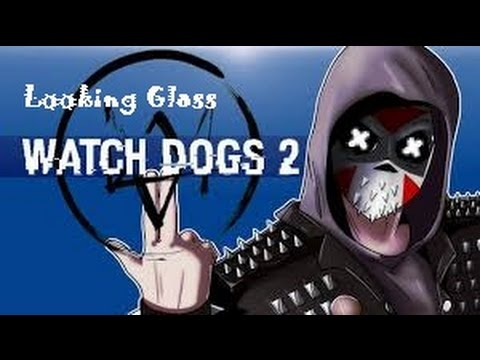 Watch Dogs 2 #9 - LOOKING GLASS