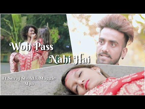 Maggie   Suraj Shukla   Woh Pass Nahi Hai   Satyajeet Jena   Ak Brothers   Drugs Addition Story 2019