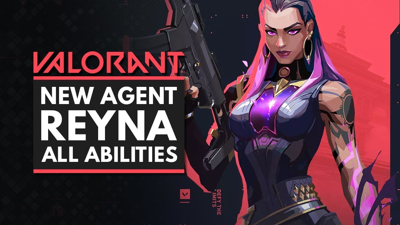 VALORANT | New Agent REYNA – All Abilities, Ultimate & Contract Details