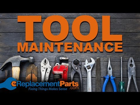 How to Maintain Your Tools | eReplacementParts.com