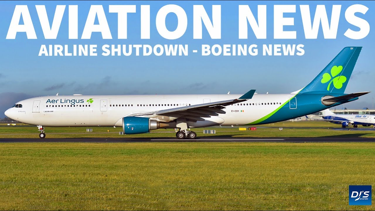AIRLINE SHUTDOWN - BOEING NEWS | Aviation News