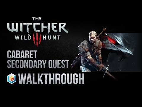 The Witcher 3 Wild Hunt Walkthrough Cabaret Secondary Quest Guide Gameplay/Let's Play