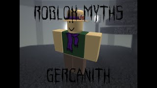 Gercanith | ROBLOX MYTHS SEASON 3
