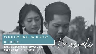 Gusyuda & D'Waves - MEWALI (OFFICIAL MUSIC VIDEO)