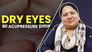 Treatment of Dry Eyes by Acupressure
