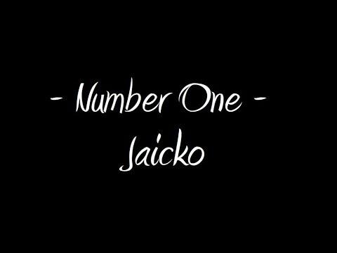 Number One - Jaicko W/ Lyrics