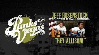 """Jeff Rosenstock """"Hey Allison!"""" Punks in Vegas Stripped Down Session"""