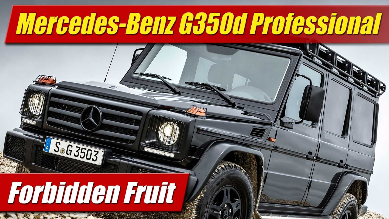 Forbidden Fruit: Mercedes-Benz G350d Professional - YouTube