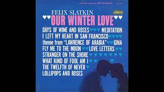 "Felix Slatkin – ""Our Winter Love"" (Liberty) 1963"