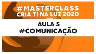 Aula 5 #Comunicação (Azul)   #MasterClass Cria Ti Na Luz 2020