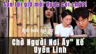 """""""Chờ Người Nơi Ấy"""" (OST Mỹ Nhân Kế) - Uyên Linh (VNCO Reaction)"""