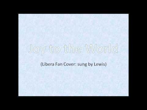 Joy To The World(Libera Fan Cover)