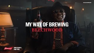 Budweiser: My Way of Brewing - Beechwood #ThisBudsForYou