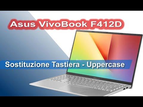 ASUS VivoBook F412D smontaggio completo sostituzione tastiera, uppercase, palmrest, scocca superiore
