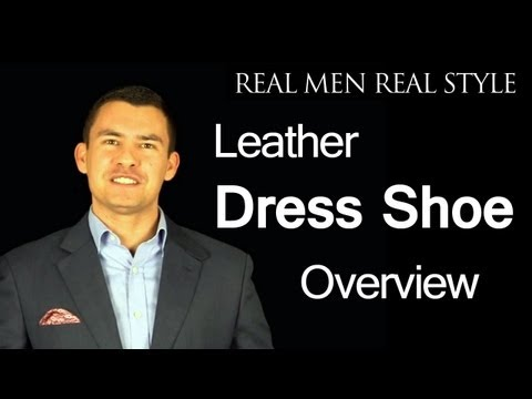 Men's Leather Dress Shoe Type Overview Video - Balmoral Oxfords - Bluchers - Slip-ons - Dress Boots