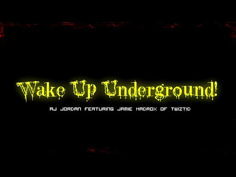 AJ Jordan Featuring Jamie Madrox of Twiztid - Wake Up Underground!  Official HD Rap Lyric Video