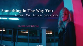 Something in the way you move vs Love me Like you do | Ellie Goulding | Mashup