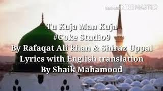 Gambar cover Tu kuja man kuja, Shiraz Uppal and Rafaqat Ali khan English translation