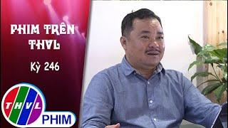 image Phim Trên THVL - Kỳ 246: Gặp gỡ NSƯT - đạo diễn Nguyễn Phương Điền   Vua bánh mì