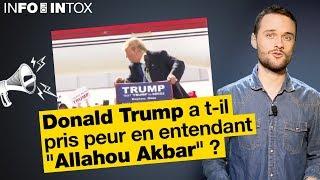 "#INFOINTOX °11 : Donald Trump a t-il pris peur en entendant ""Allahou Akbar"" ?"