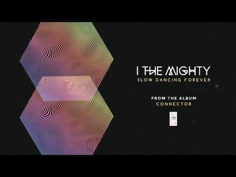 Клип I the Mighty - Slow Dancing Forever